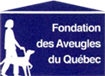 Fondation des Aveugles du Québec